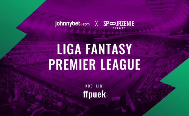 Liga Fantasy Premier League: JohnnyBet Spojrzenie z Kanapy